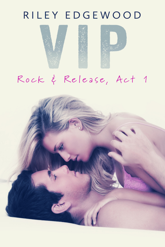 VIP_Rock & Release_Act I_Riley_Edgewood